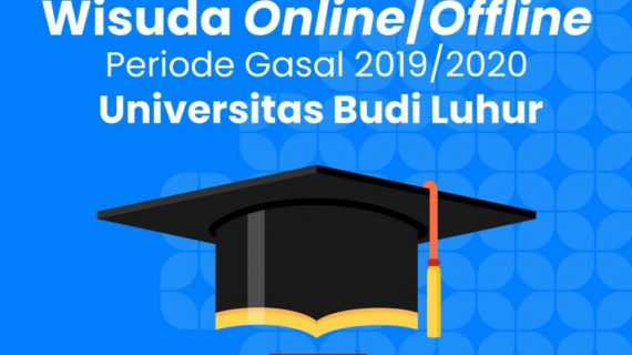 Pendaftaran Opsi Wisuda Online/ Offline Periode Gasal 2019/2020 Universitas Budi Luhur